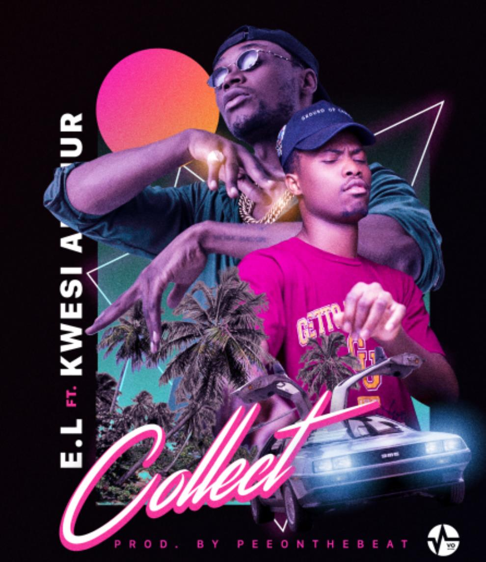 E.L Collabo With Kwesi Arthur On 'COLLECT'