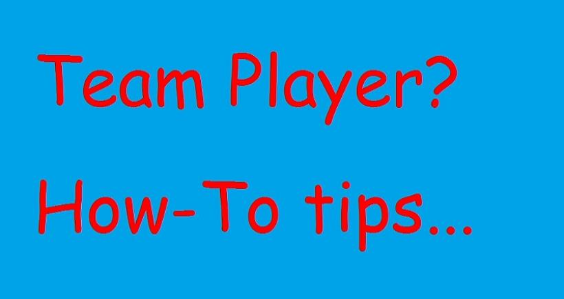 Been an Effective Team Player: How-to tips