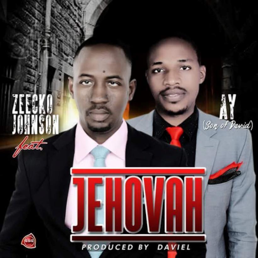 Music: Jehovah - Zeecko Johnson(@ZeeckoJohnson) Ft A.Y