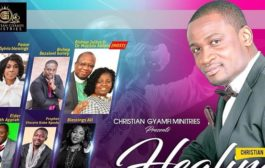 Christian Gyamfi Ministries To Celebrate 4th Edition Of ''Healing In His Presence''