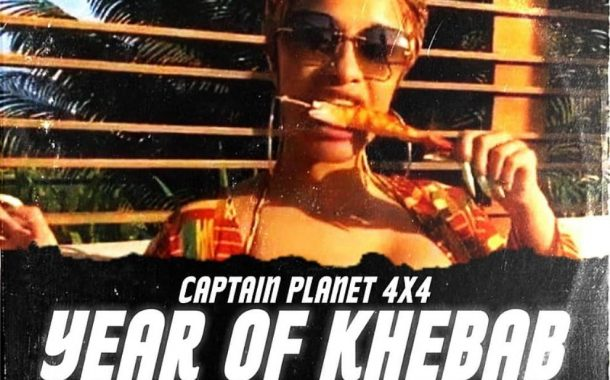 Captain Planet Drops 'Year Of Khebab'
